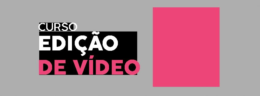 FxAgora – Curso Edição de Vídeo